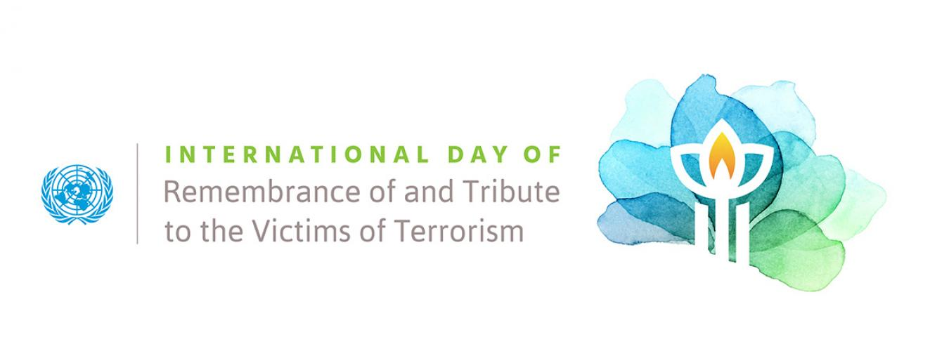 International Day of Remembrance and Tribute to the Victims of Terrorism 21 August