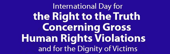 International Day for the Right to the Truth Concerning Gross Human Rights Violations and for the Dignity of Victims (24 March)